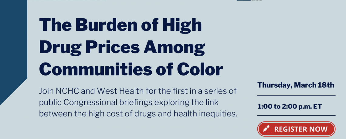 NCHC & West Health Hill Briefing: The Burden of High Drug Prices Among Communities of Color